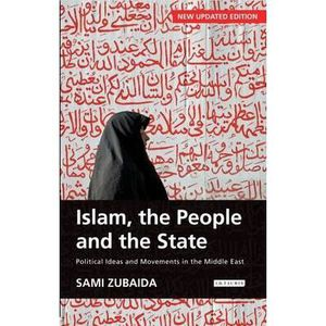 LIVRE SOCIOLOGIE Islam, the People and the State - Sami Zubaida