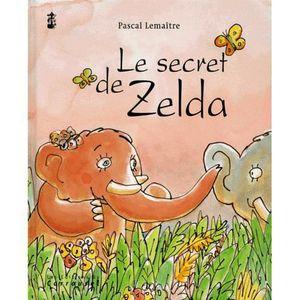 Livre 3-6 ANS Le secret de Zelda