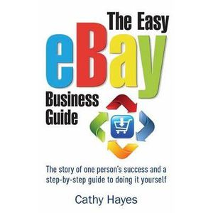LIVRE MODE DE VIE The Easy Ebay Business Guide - Cathy Hayes