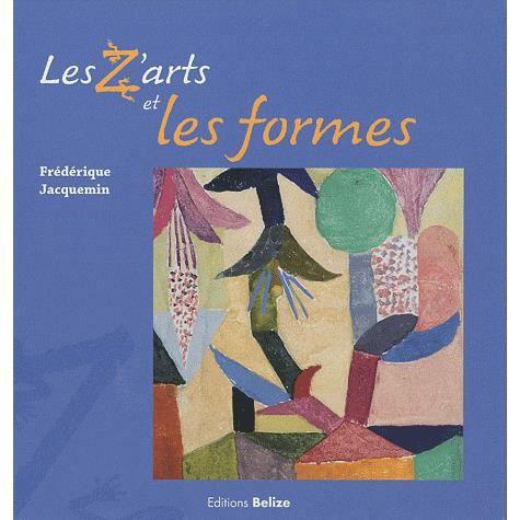 Livre 6-9 ANS Les Z'arts et les formes