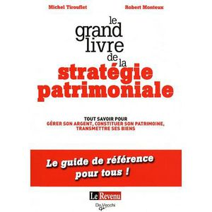 LIVRE ÉCONOMIE  Le grand livre de la stratégie patrimoniale