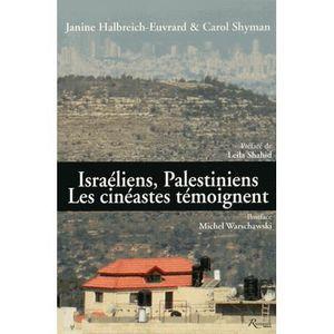 LIVRE HISTOIRE MONDE Israéliens, Palestiniens : les cinéastes témoignen