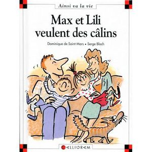Livre 6-9 ANS Max et Lili veulent des câlins