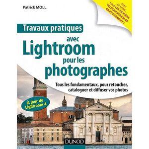 LIVRE MULTIMÉDIA Travaux pratiques avec Lightroom 4 pour les photog