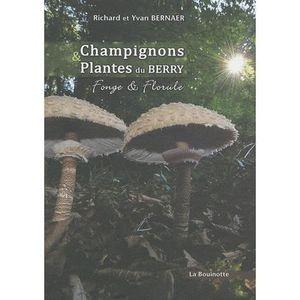 LIVRE NATURE Champignons & Plantes du Berry