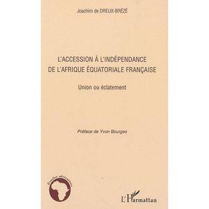 fab74048870 LIVRE HISTOIRE MONDE L accession à l indépendance de l Afrique équatori