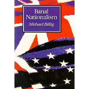 LIVRE SOCIOLOGIE Banal Nationalism - Michael Billig