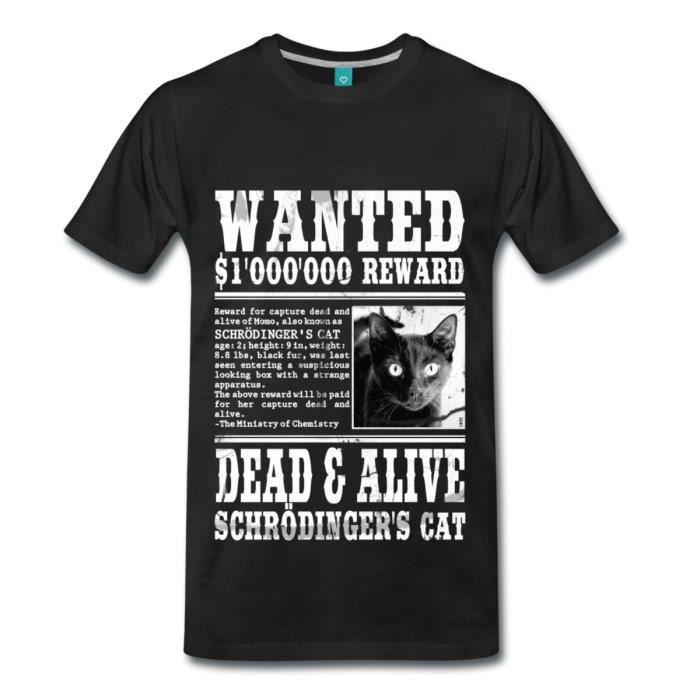 Chat De Schrodinger Wanted Dead And Alive T Shirt Premium Homme De