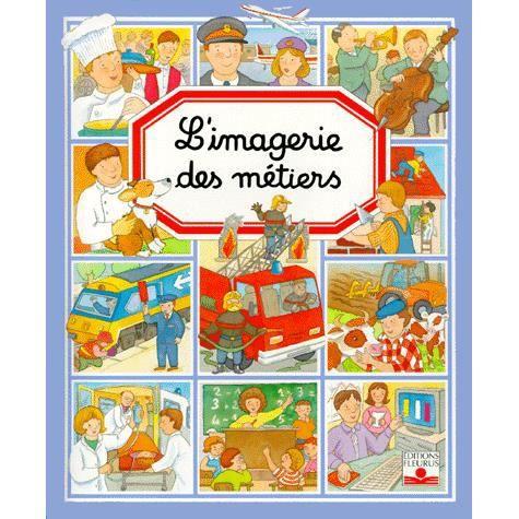 Livre 6-9 ANS L'imagerie des métiers