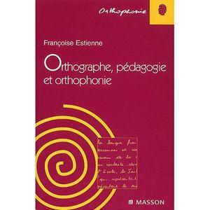 LIVRE PARAMÉDICAL Orthographe, pédagogie et orthophonie