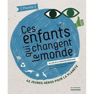 Livre 6-9 ANS Ces enfants qui changent le monde
