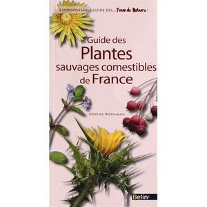 LIVRE NATURE Guide des plantes sauvages comestibles de France