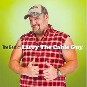 CD AMBIANCE - LOUNGE The  Best of Larry the Cable Guy