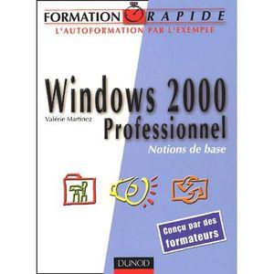 SYSTÈME D'EXPLOITATION Windows 2000 Professionnel. Notions de base