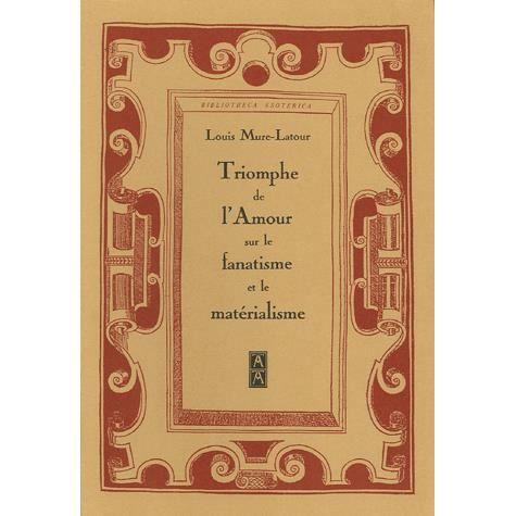 Triomphe de l'Amour sur le Fanatisme et le Matérialisme - Louis Mure-Latour