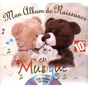 ALBUM - ALBUM PHOTO Mon album de naissance en musique. Avec 1 CD audio