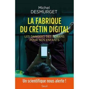 Livre 3-6 ANS La fabrique du crétin digital. Les dangers des écr