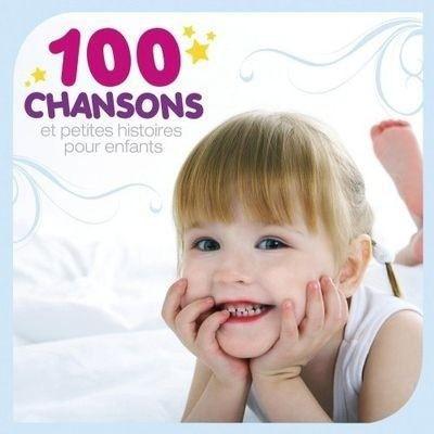 100 CHANSONS ET PETITES HISTOIRES POUR ENFANTS