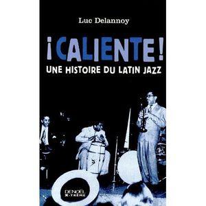 LIVRE MUSIQUE Caliente ! Une histoire du Latin jazz