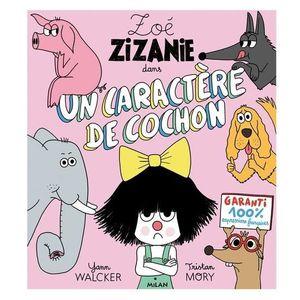 Livre 3-6 ANS Zoé Zizanie : Un caractère de cochon