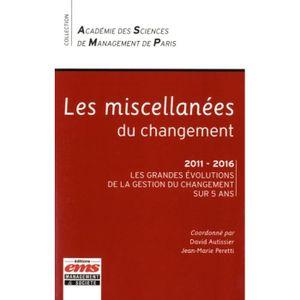 LIVRE GESTION Les miscellanées du changement. 2011 - 2016, les g