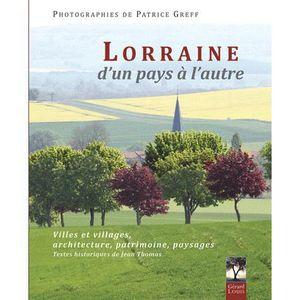 LIVRE TOURISME FRANCE Lorraine, d'un pays à l'autre