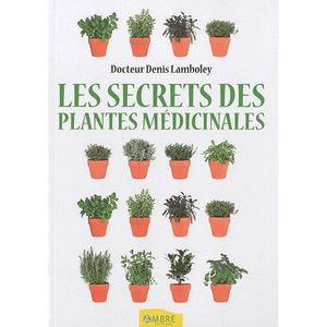 LIVRE SANTÉ FORME Les secrets des plantes médicinales