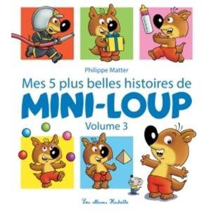 Livre 3-6 ANS Mini-Loup : Mes 5 plus belles histoires de Mini-Lo