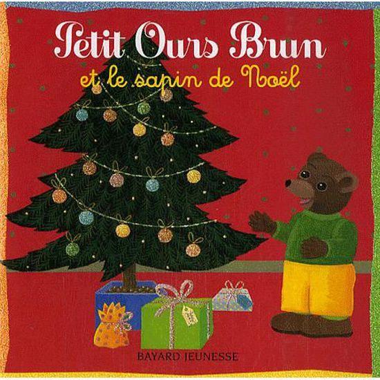 Joyeux Noel Petit Ours Brun.Petit Ours Brun Et Le Sapin De Noel Achat Vente Livre