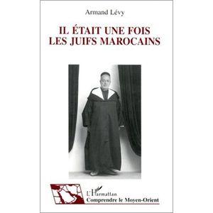 LIVRE HISTOIRE MONDE Il était une fois les juifs marocains