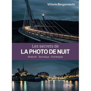 LIVRE PHOTOGRAPHIE Les secrets de la photo de nuit