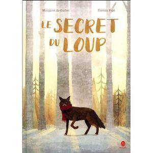 LIVRE 0-3 ANS ÉVEIL Livre - le secret du loup