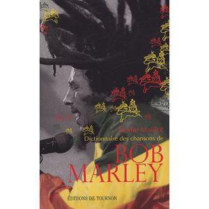 LIVRE MUSIQUE Dictionnaire des chansons de Bob Marley