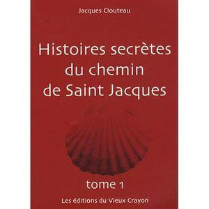 LIVRE RELIGION Histoires secretes du chemin de Saint-Jacques