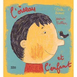 Livre 3-6 ANS L'oiseau et l'enfant