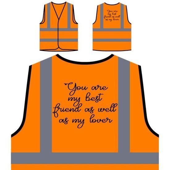 vous Ami Orange Protection De Haute Êtes Novelty Amant Mon Visibilité Que P Veste Meilleur Personnalisée À Ainsi Funny S0Pxqwq