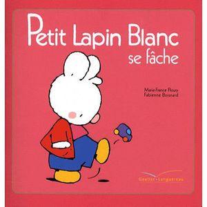 LIVRE 0-3 ANS ÉVEIL Petit Lapin Blanc se fâche