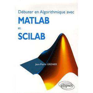 LIVRE MATHÉMATIQUES Débuter en Algorithmique avec Matlab et Scilab