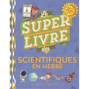 Livre 6-9 ANS Le super livre des scientifiques en herbe