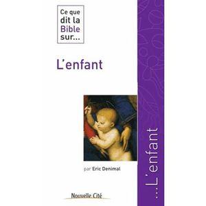 LIVRE RELIGION Ce que dit la Bible sur l'enfant
