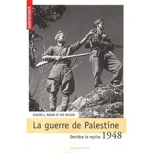 LIVRE HISTOIRE MONDE 1948 : La guerre de Palestine. Derrière le mythe..