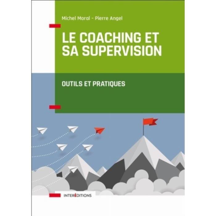 LIVRE GESTION Le coaching et sa supervision. Outils et pratiques