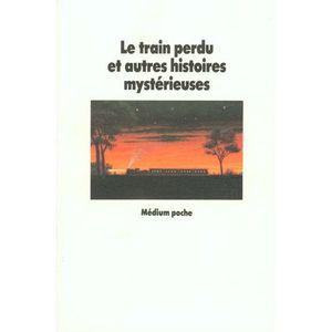 Livre 6-9 ANS Le Train perdu et autres histoires mystérieuses