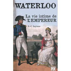 LIVRE HISTOIRE FRANCE Waterloo, la vie intime de l'empereur
