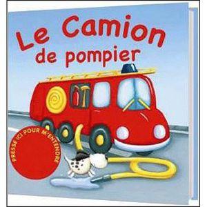 Livre 3-6 ANS Le Camion de pompier