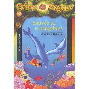 AUTRES LIVRES LA CABANE MAGIQUE T.12; SAUVES PAR LES DAUPHINS