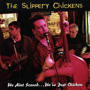 CD POP ROCK - INDÉ Slippery Chickens - We Aint Scared We're Just Chic