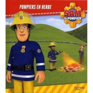 Livre 3-6 ANS Sam le pompier : Pompiers en herbe