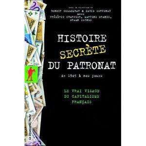 LIVRE ÉCONOMIE  Histoire secrète du patronat de 1945 à nos jours