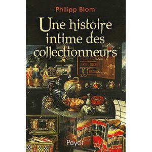 LIVRES BEAUX-ARTS Une histoire intime des collectionneurs